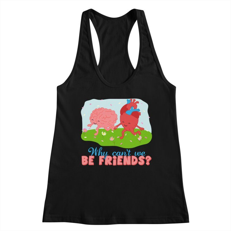 Why Can't We Be Friends Women's Tank by CardyHarHar's Artist Shop