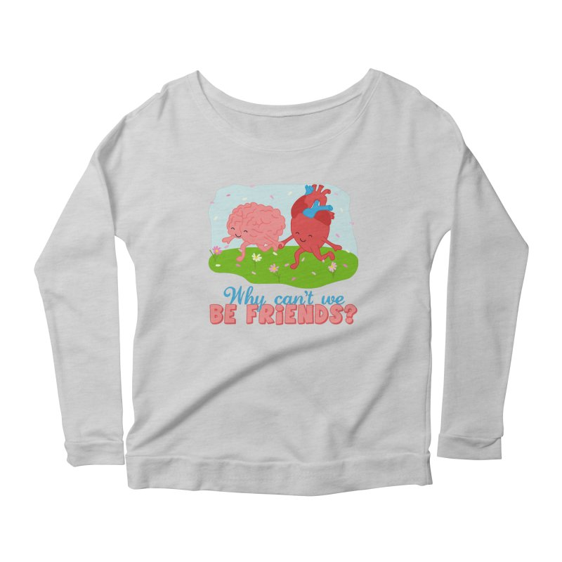 Why Can't We Be Friends Women's Longsleeve T-Shirt by CardyHarHar's Artist Shop
