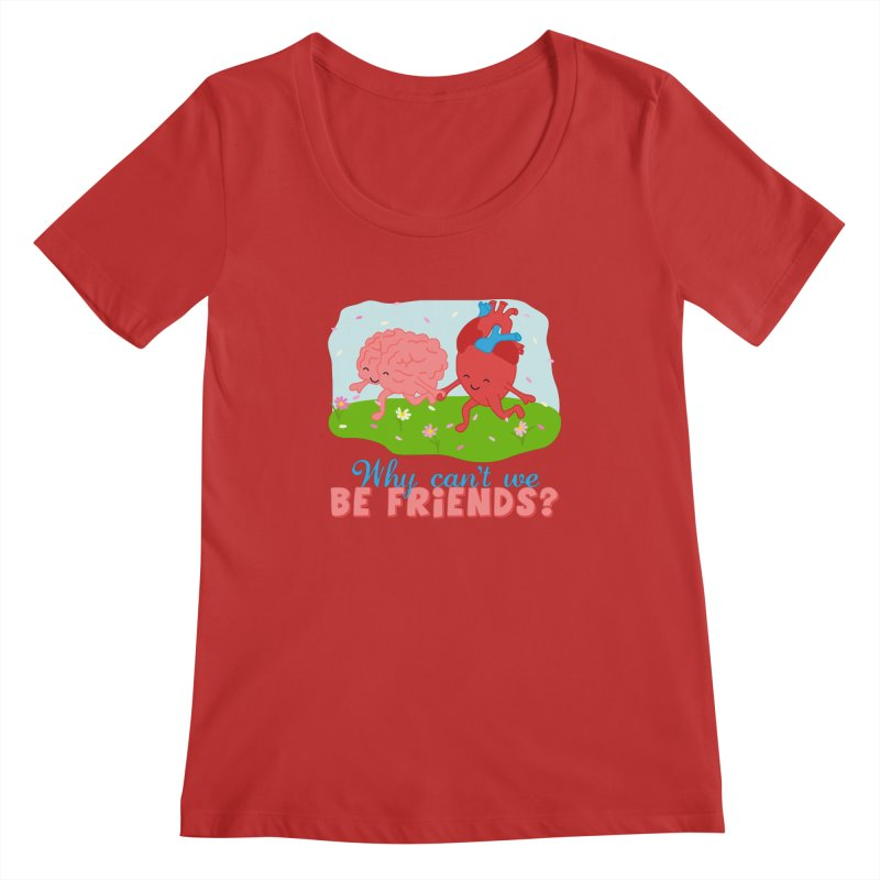 Why Can't We Be Friends Women's Scoop Neck by CardyHarHar's Artist Shop