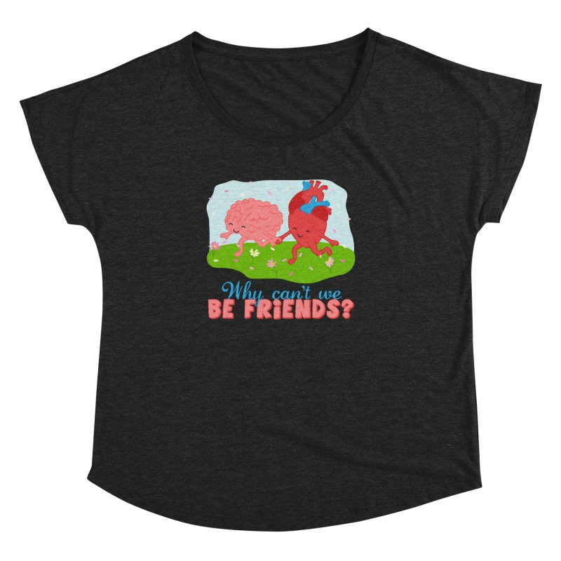 Why Can't We Be Friends Women's Dolman Scoop Neck by CardyHarHar's Artist Shop