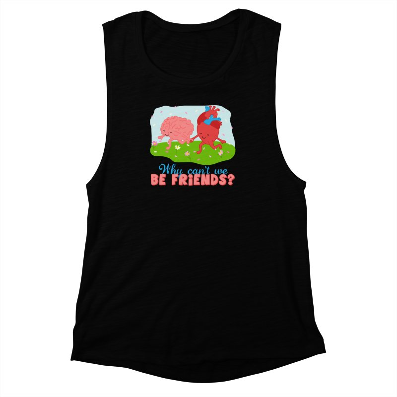 Why Can't We Be Friends Women's Muscle Tank by CardyHarHar's Artist Shop
