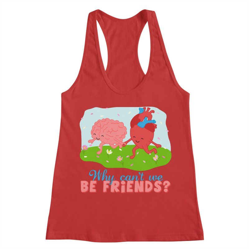 Why Can't We Be Friends Women's Racerback Tank by CardyHarHar's Artist Shop