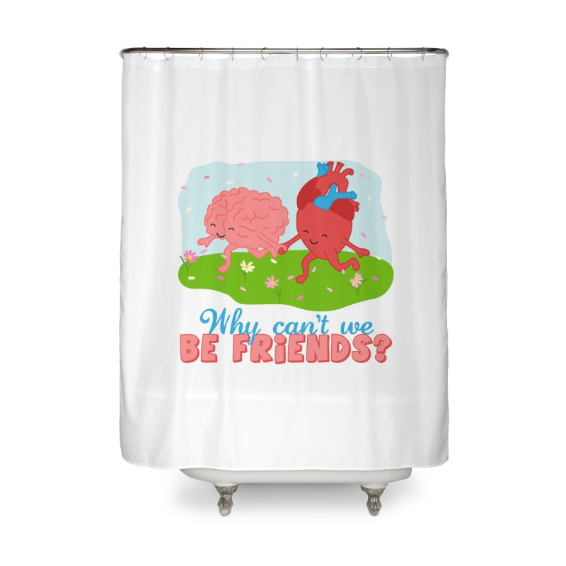 Why Can't We Be Friends Home Shower Curtain by CardyHarHar's Artist Shop