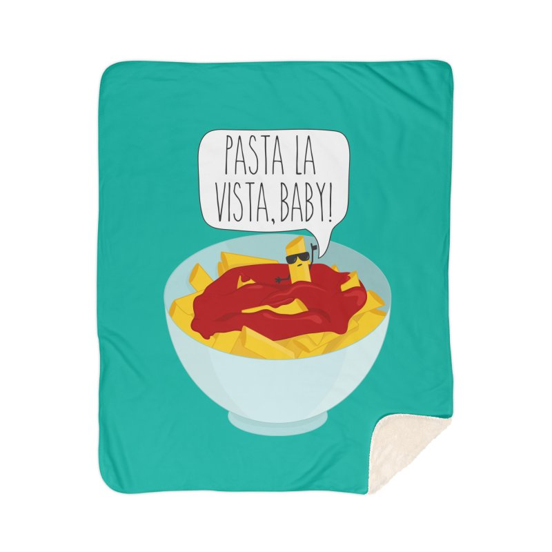 Pasta La Vista, Baby Home Sherpa Blanket Blanket by CardyHarHar's Artist Shop
