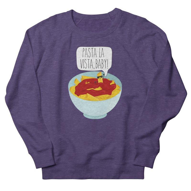 Pasta La Vista, Baby Women's Sweatshirt by CardyHarHar's Artist Shop