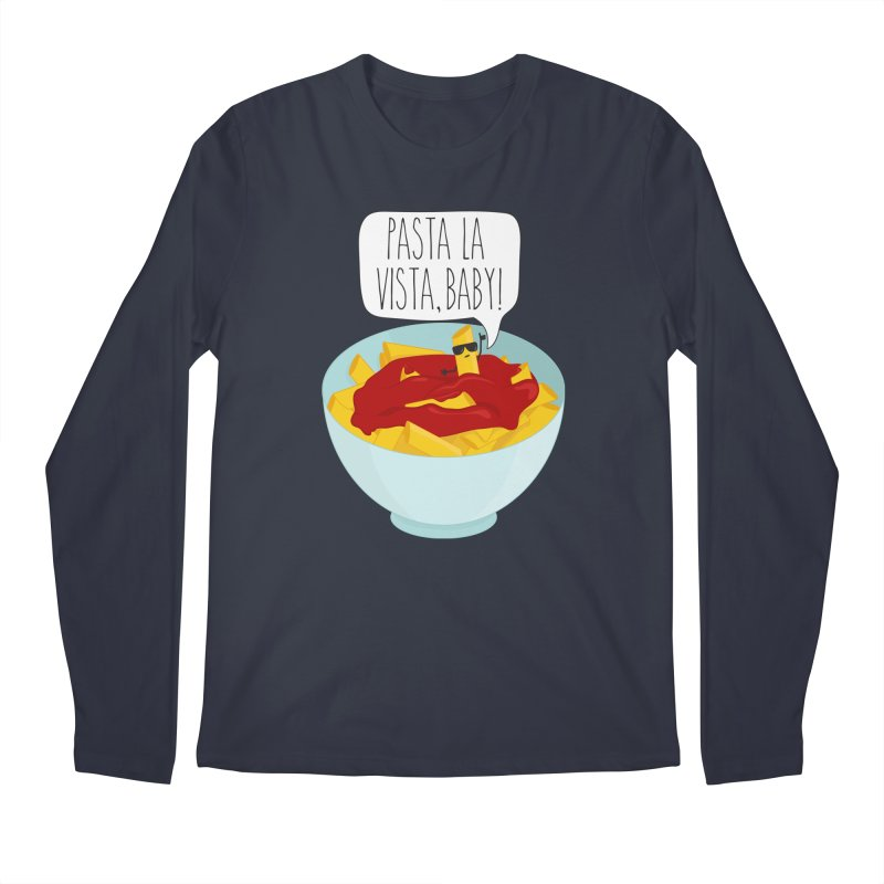 Pasta La Vista, Baby Men's Regular Longsleeve T-Shirt by CardyHarHar's Artist Shop