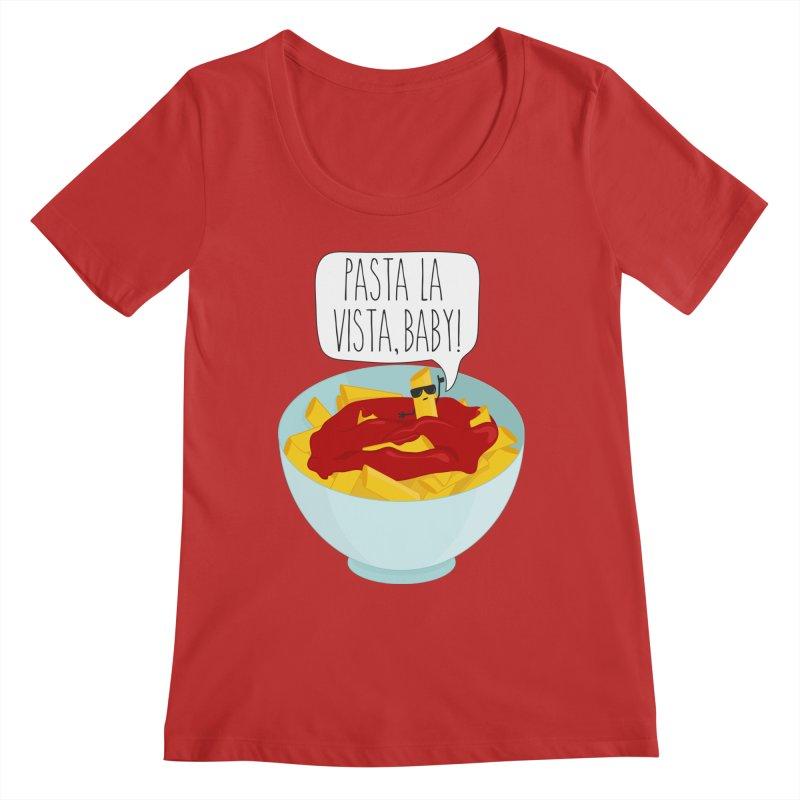 Pasta La Vista, Baby Women's Regular Scoop Neck by CardyHarHar's Artist Shop