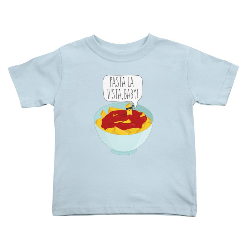 Pasta La Vista, Baby Kids Toddler T-Shirt by CardyHarHar's Artist Shop