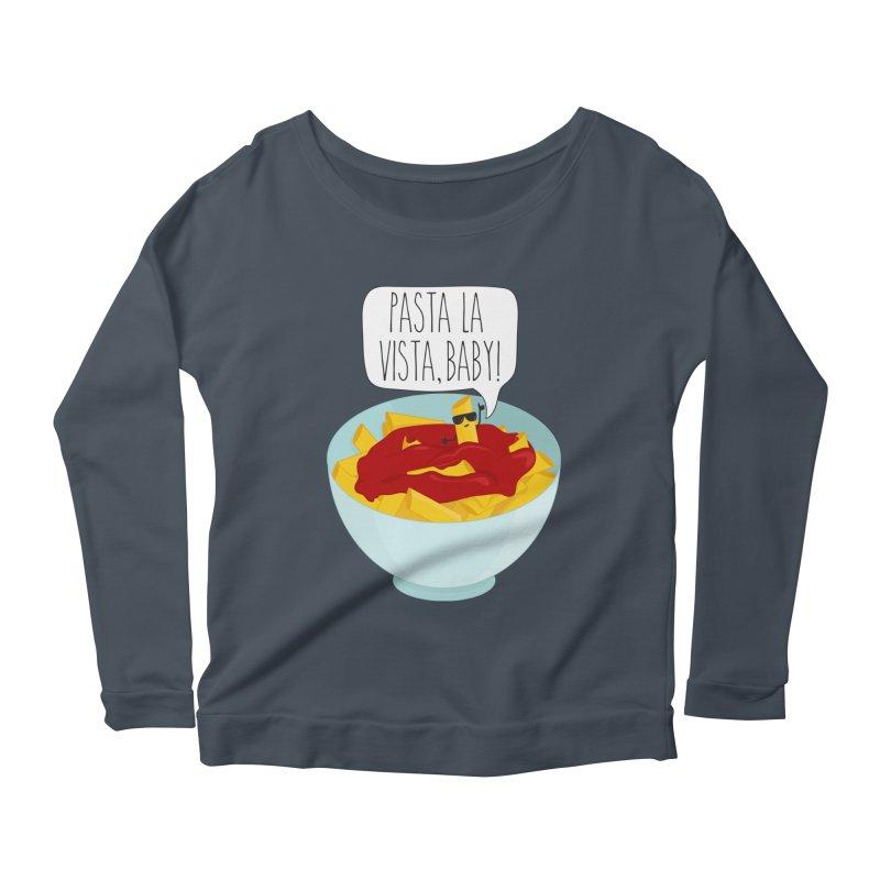 Pasta La Vista, Baby Women's Scoop Neck Longsleeve T-Shirt by CardyHarHar's Artist Shop