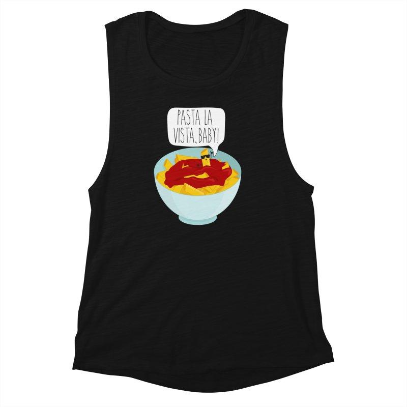 Pasta La Vista, Baby Women's Muscle Tank by CardyHarHar's Artist Shop