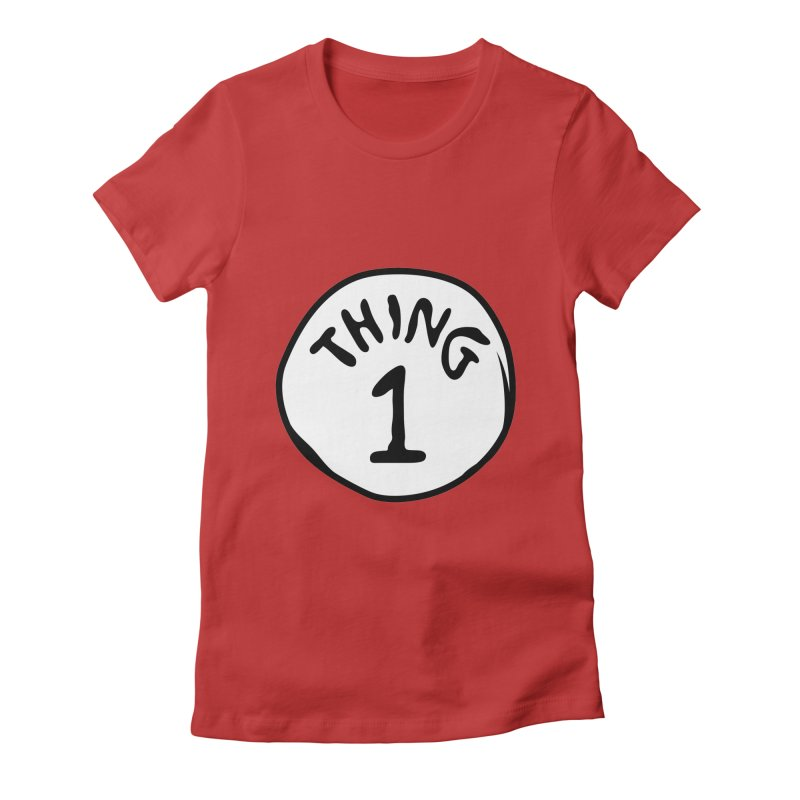 Thing 1 Women's Fitted T-Shirt by CardyHarHar's Artist Shop