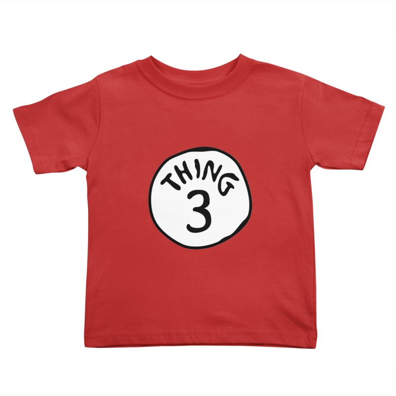 Thing 3 Kids Toddler T-Shirt by CardyHarHar's Artist Shop