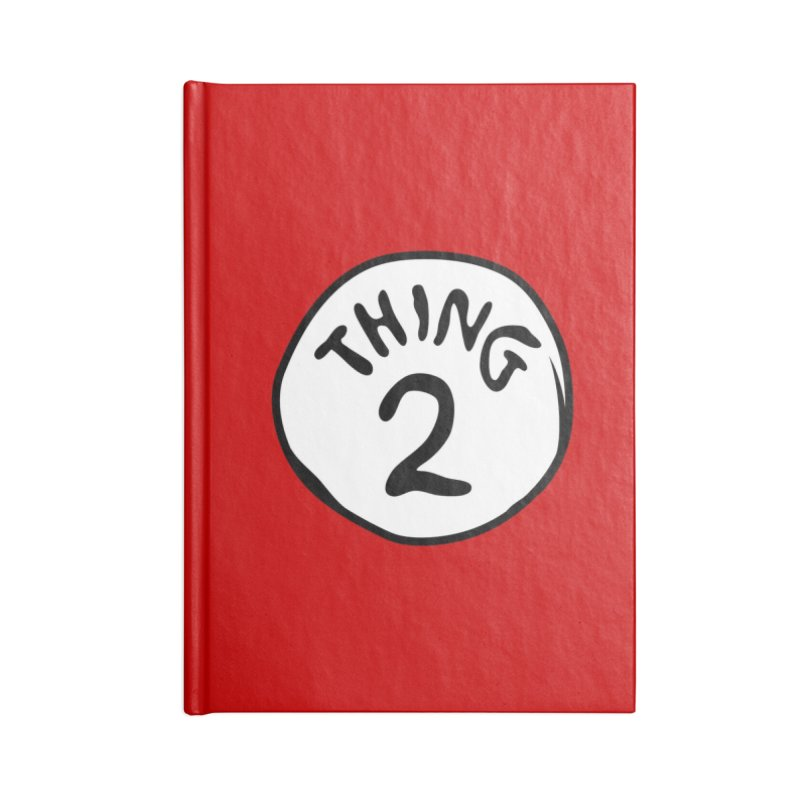 Thing 2 Accessories Blank Journal Notebook by CardyHarHar's Artist Shop