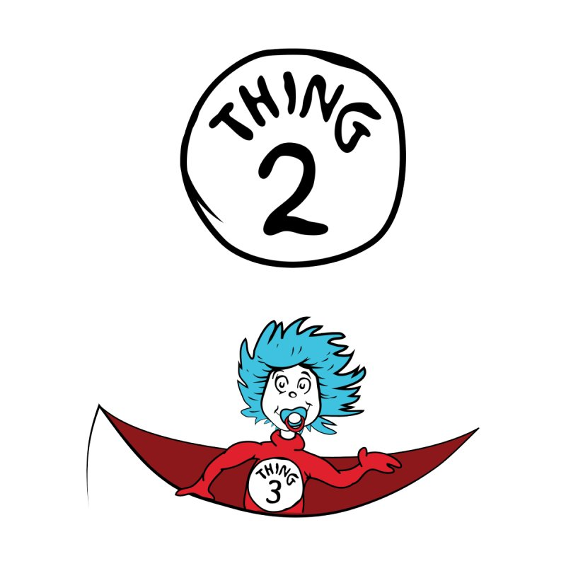 Thing 2 and Baby Thing 3 Women's T-Shirt by CardyHarHar's Artist Shop
