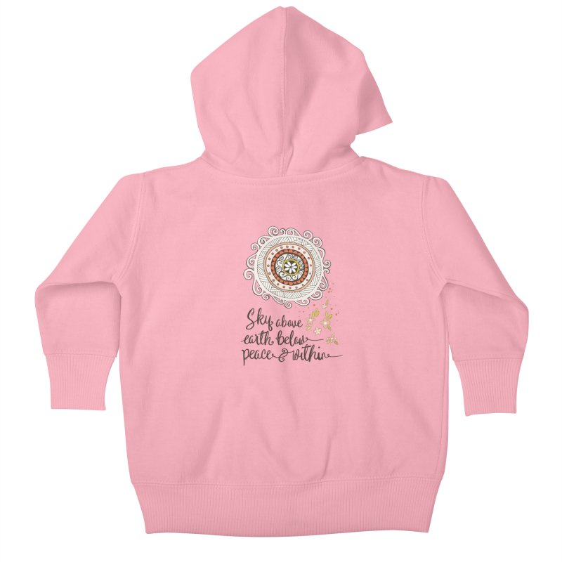 Sky Above, Earth Below, Peace Within. Kids Baby Zip-Up Hoody by Carrie Stephens Artist Shop