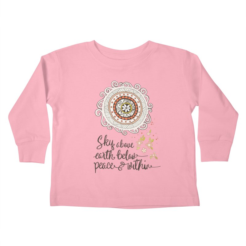 Sky Above, Earth Below, Peace Within. Kids Toddler Longsleeve T-Shirt by Carrie Stephens Artist Shop
