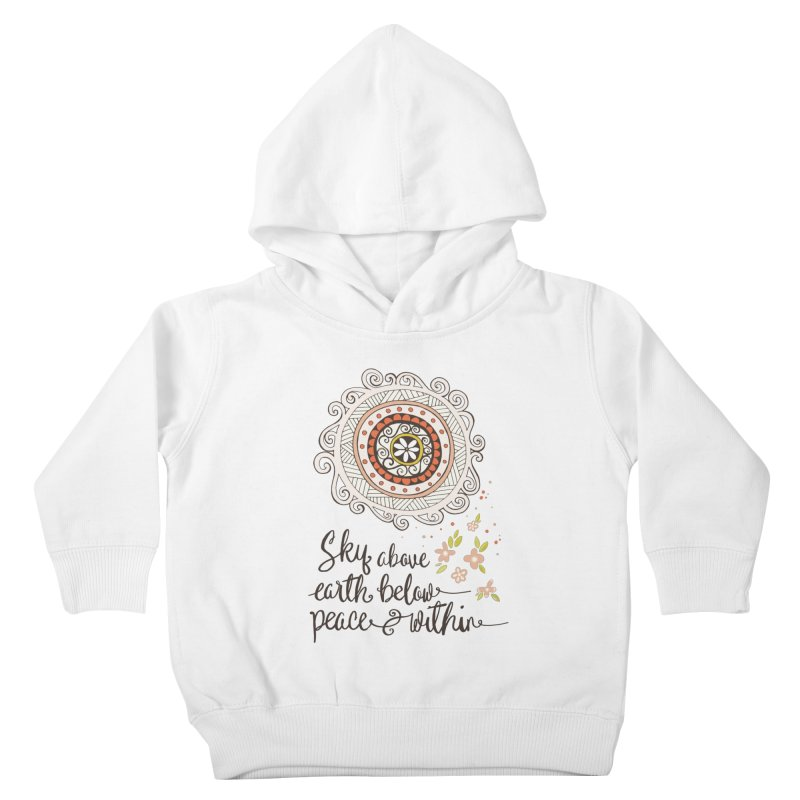 Sky Above, Earth Below, Peace Within. Kids Toddler Pullover Hoody by Carrie Stephens Artist Shop