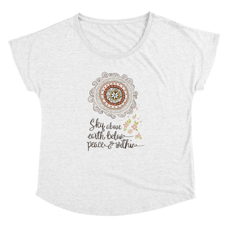 Sky Above, Earth Below, Peace Within. Women's Dolman by Carrie Stephens Artist Shop