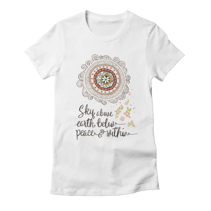 Sky Above, Earth Below, Peace Within. Women's Fitted T-Shirt by Carrie Stephens Artist Shop