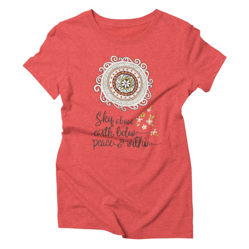 Sky Above, Earth Below, Peace Within. Women's Triblend T-Shirt by Carrie Stephens Artist Shop