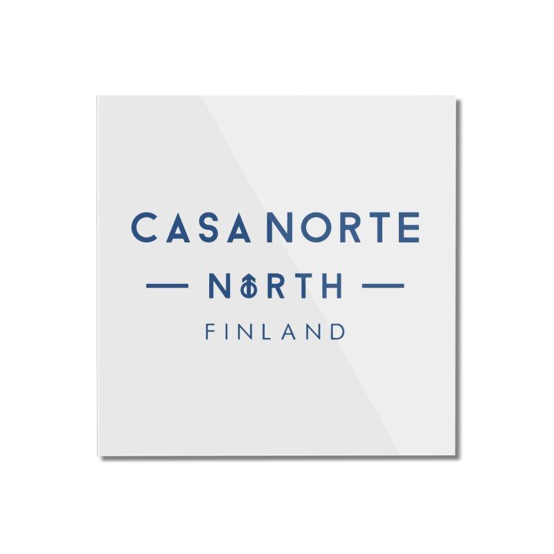 CasaNorte - FinCasa Home Mounted Acrylic Print by Casa Norte's Artist Shop