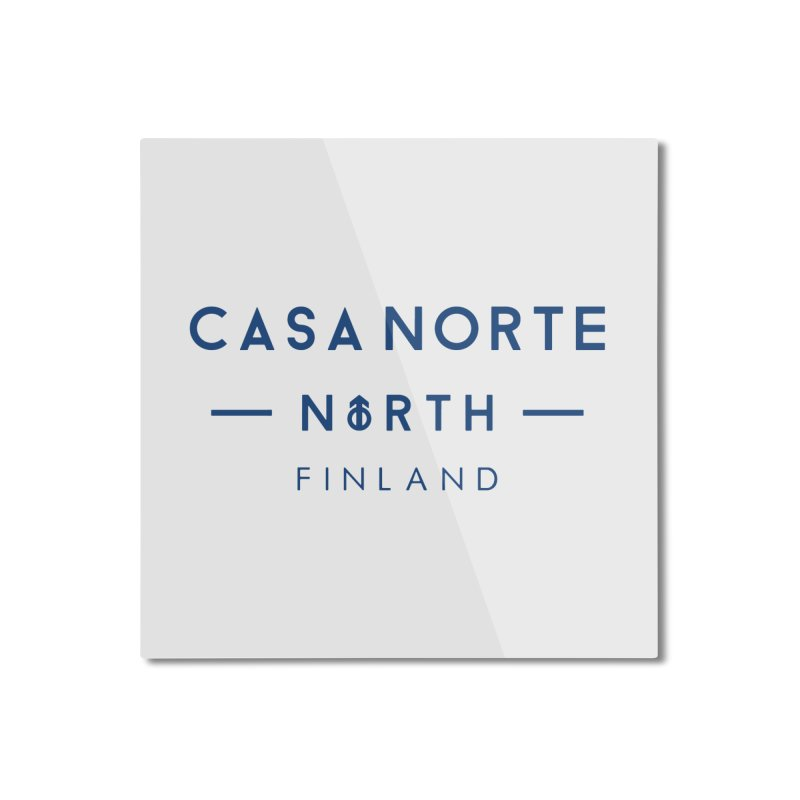 CasaNorte - FinCasa Home Mounted Aluminum Print by Casa Norte's Artist Shop
