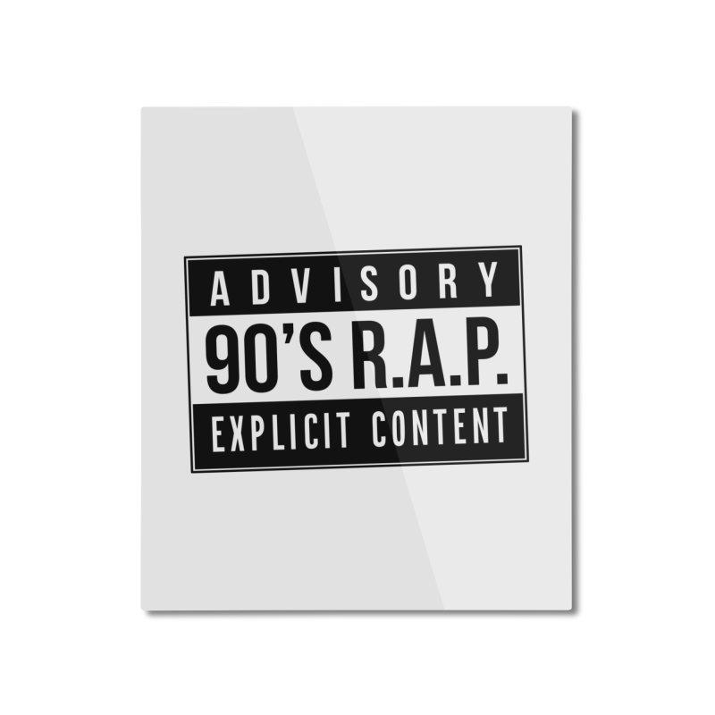 90sRAP - Explicit Home Mounted Aluminum Print by CasaNorte's Artist Shop
