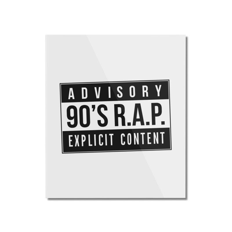 90sRAP - Explicit Home Mounted Acrylic Print by CasaNorte's Artist Shop