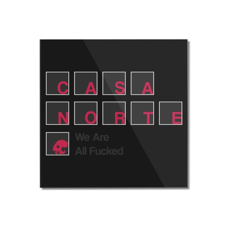 CasaNorte - BLetF Home Mounted Acrylic Print by CasaNorte's Artist Shop