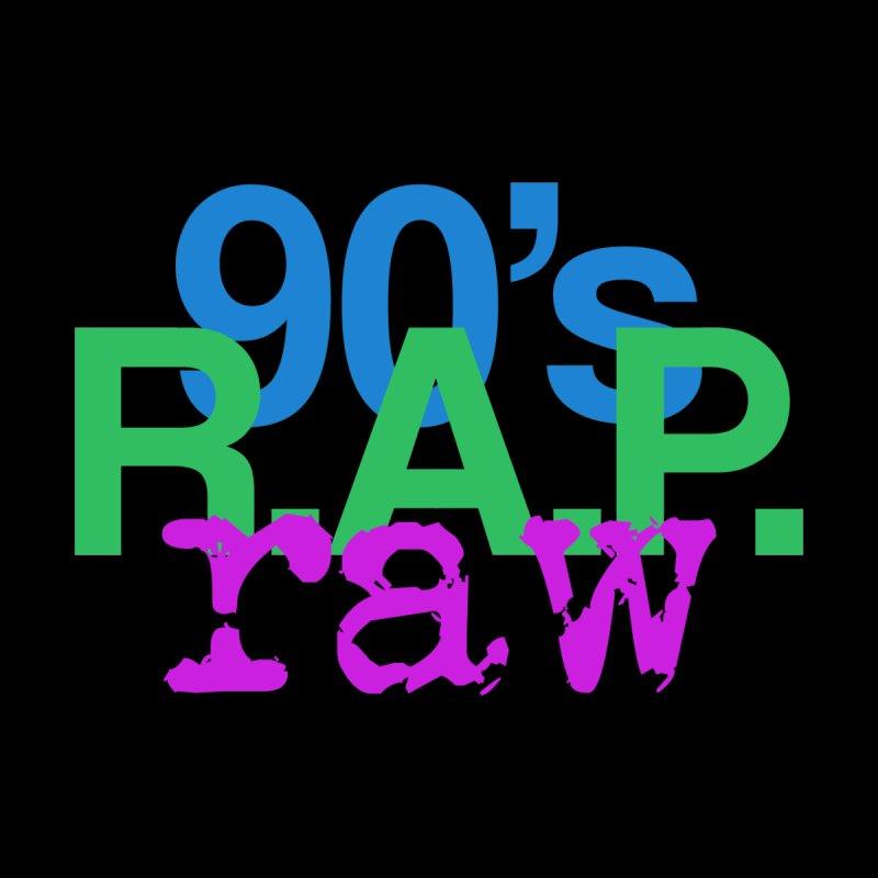 90s R.A.P. - Raw by Casa Norte's Artist Shop