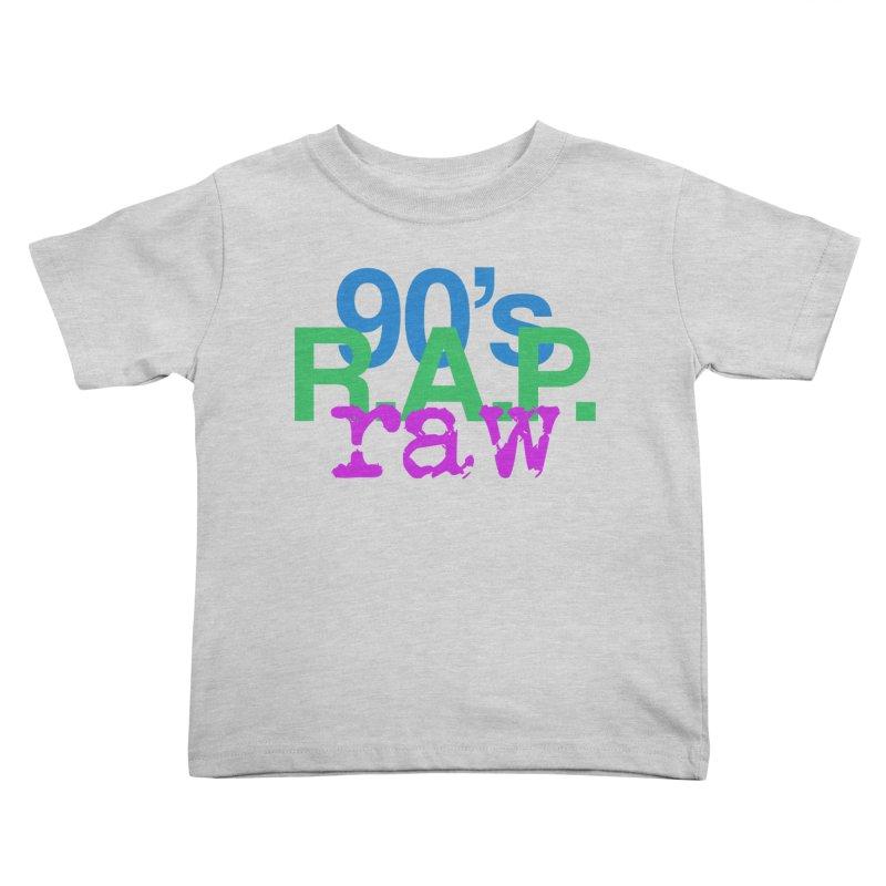 90s R.A.P. - Raw Kids Toddler T-Shirt by CasaNorte's Artist Shop