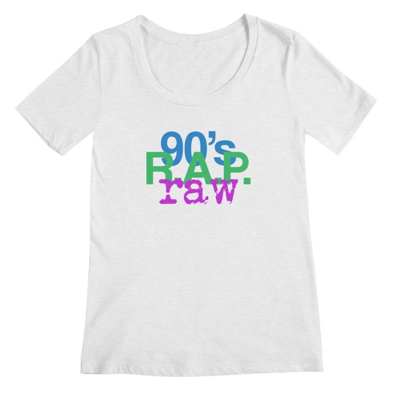 90s R.A.P. - Raw Women's Regular Scoop Neck by CasaNorte's Artist Shop