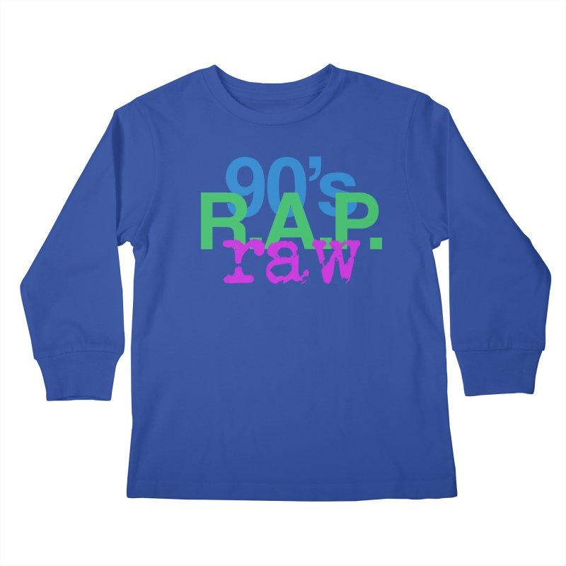 90s R.A.P. - Raw Kids Longsleeve T-Shirt by CasaNorte's Artist Shop