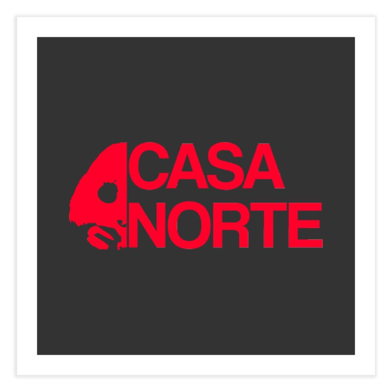 CasaNorte - Casa Norte HlfR Home Fine Art Print by Casa Norte's Artist Shop