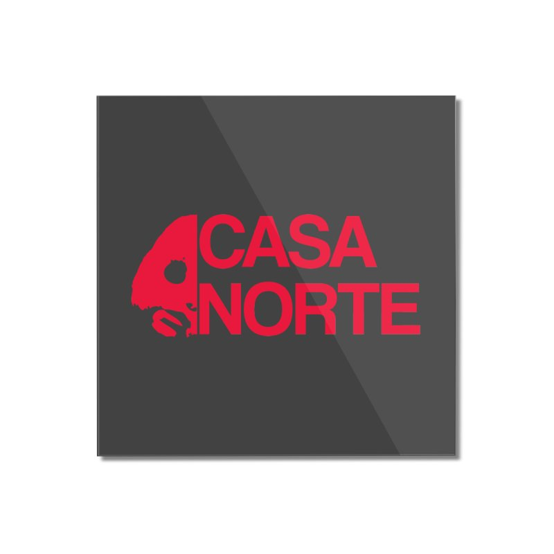 CasaNorte - Casa Norte HlfR Home Mounted Acrylic Print by Casa Norte's Artist Shop