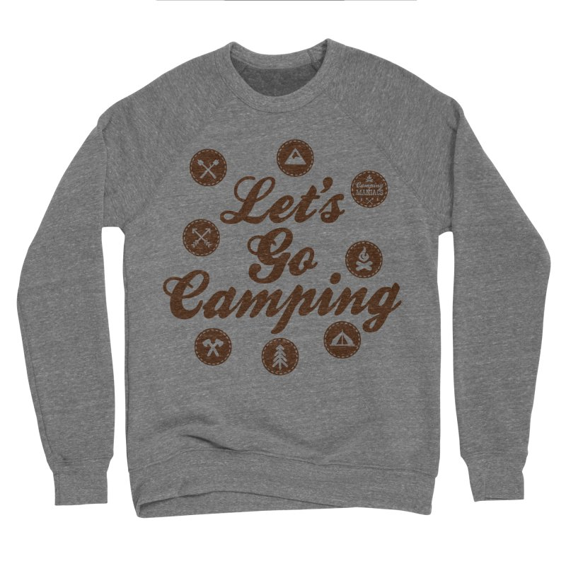 Camping Maniacs 4 Women's Sponge Fleece Sweatshirt by Casa Norte's Artist Shop
