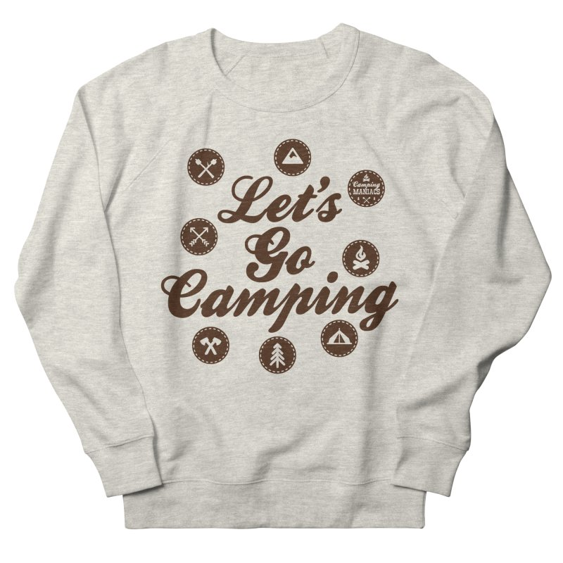 Camping Maniacs 4 Women's French Terry Sweatshirt by Casa Norte's Artist Shop