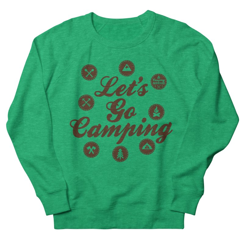 Camping Maniacs 4 Men's French Terry Sweatshirt by Casa Norte's Artist Shop