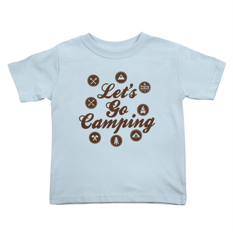 Camping Maniacs 4 Kids Toddler T-Shirt by Casa Norte's Artist Shop