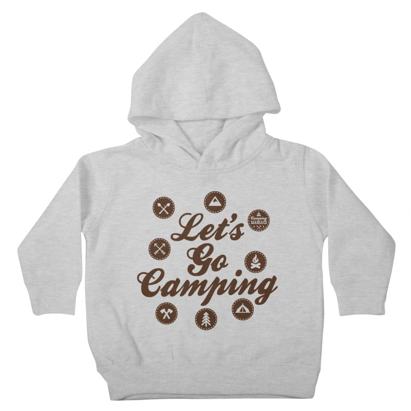 Camping Maniacs 4 Kids Toddler Pullover Hoody by Casa Norte's Artist Shop