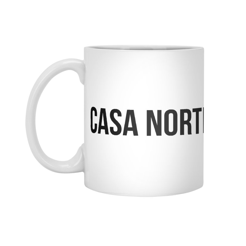 CasaNorte - CasaPlain Accessories Standard Mug by Casa Norte's Artist Shop