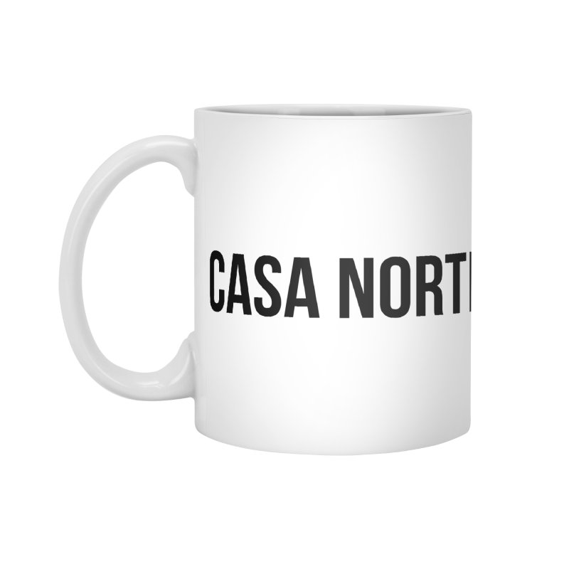 CasaNorte - CasaPlain Accessories Mug by CasaNorte's Artist Shop