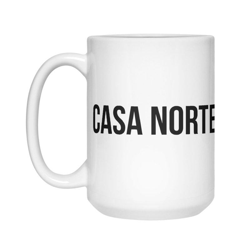 CasaNorte - CasaPlain Accessories Mug by Casa Norte's Artist Shop