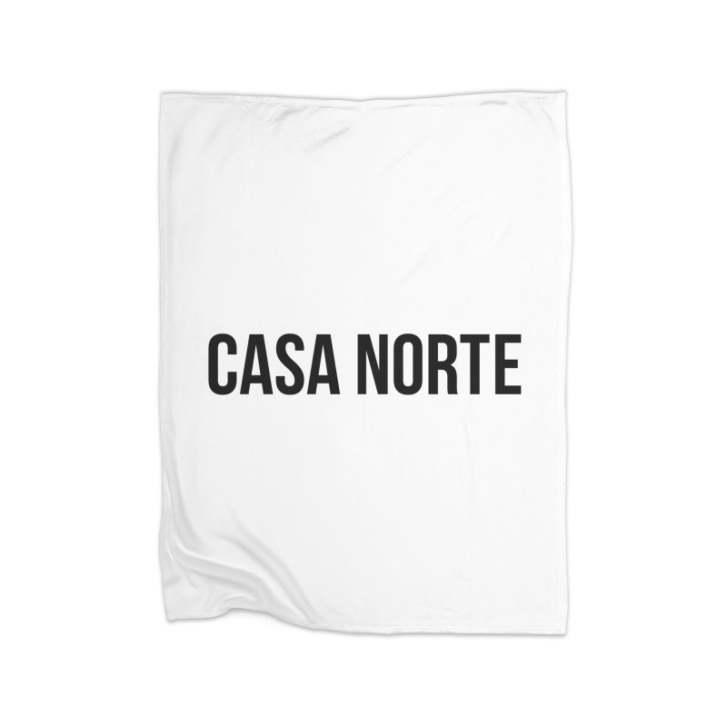 CasaNorte - CasaPlain Home Fleece Blanket Blanket by Casa Norte's Artist Shop