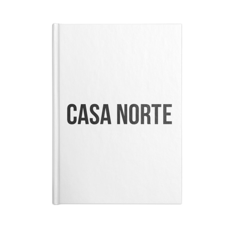 CasaNorte - CasaPlain Accessories Lined Journal Notebook by Casa Norte's Artist Shop