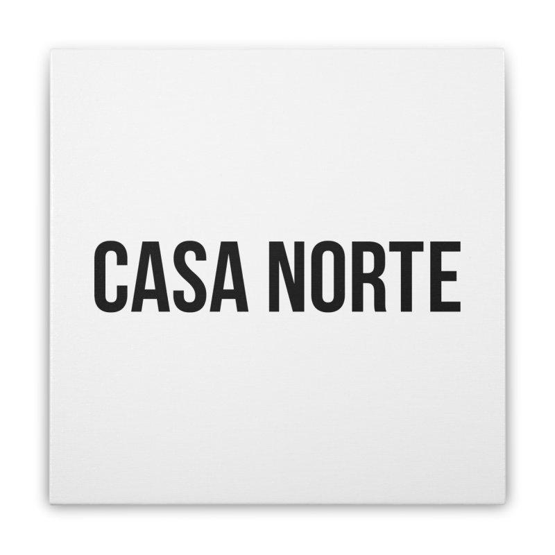 CasaNorte - CasaPlain Home Stretched Canvas by Casa Norte's Artist Shop