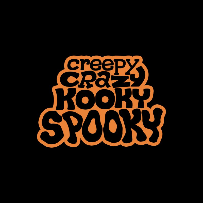 Creepy Crazy Kooky Spooky Men's T-Shirt by Cattype's Artist Shop
