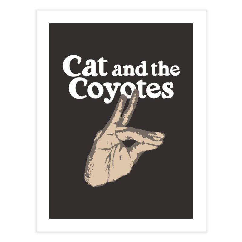 Cat and the Coyotes Coyote Fingers Tee Home Fine Art Print by Magic Inkwell