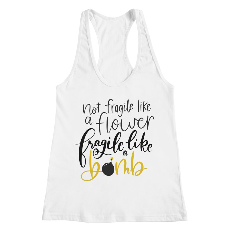 Fragile like a Bomb Women's Racerback Tank by Ceindydoodles's Artist Shop