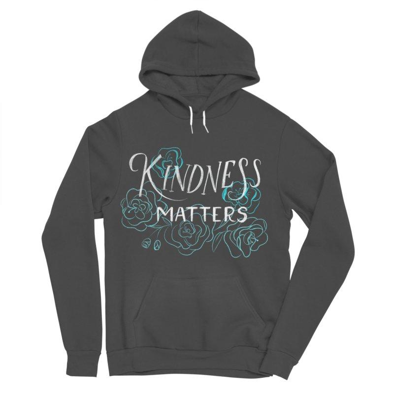 Kindness Matters Women's Sponge Fleece Pullover Hoody by Ceindydoodles's Artist Shop